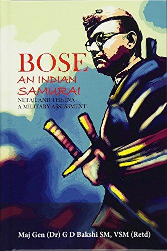 Bose: The Indian Samurai - Netaji and the Ina a Military Assessment