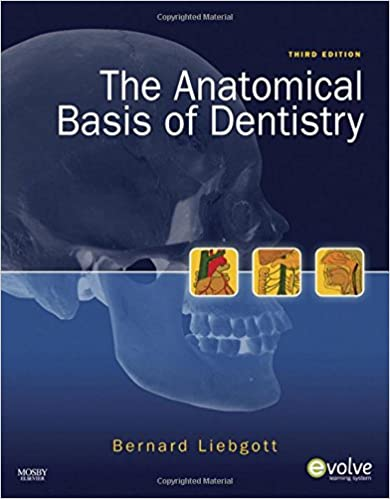 The Anatomical Basis of Dentistry: Bernard Liebgott: 9780323068079 ...
