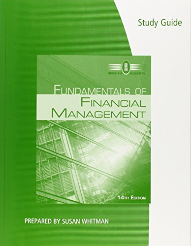 Study Guide for Brigham/Houston's Fundamentals of Financial Management, 14th by South-Western College Pub