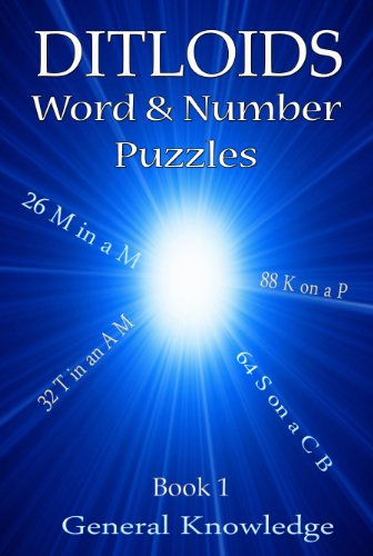 Ditloids Words & Numbers Puzzles Book 1 - General Knowledge Quiz Questions and Answers Great for Solving Alone, for a Pub Quiz or a Team Building Exercise (General Knowledge Pub Quiz Questions And Answers)