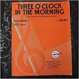 Song Sheet Three Oclock In The Morning Song Waltz Julian Robledo Nn 3431575658674 Amazon Com Books