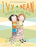 Bound to Be Bad (Ivy and Bean, Book 5), Books Central