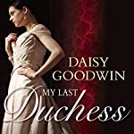 My Last Duchess | Daisy Goodwin