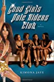Good Girls Pole Riders Club, Kimona Jaye, 0743292022