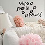 """Dog Wall Decals Quotes Wipe Your Paws Quote About Dog Pet Pawprints Wall Decal Vinyl Sticker(Black, 14""""h x22""""w)"""