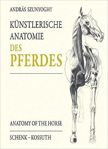 Künstlerische Anatomie des Pferdes: Amazon.de: András Szunyoghy: Bücher