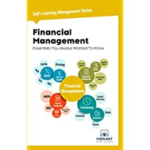 Financial Management Essentials You Always Wanted To Know (Self Learning Management Series  Book 3)