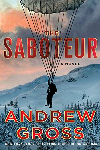 The Saboteur: A Novel by [Gross, Andrew]
