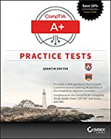 CompTIA A+ Practice Tests: Exam 220-901 and Exam 220-902 Front Cover