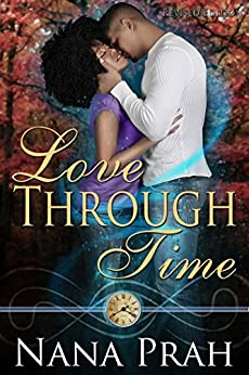 Love Through Time ~ Revised Edition by [Prah, Nana]