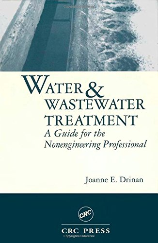 Water and Wastewater Treatment: A Guide for the...