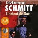 L'enfant de Noé Audiobook by Éric-Emmanuel Schmitt Narrated by Éric-Emmanuel Schmitt