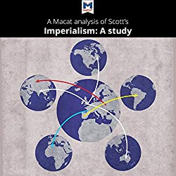 A Macat Analysis of J. A. Hobson's Imperialism: A Study