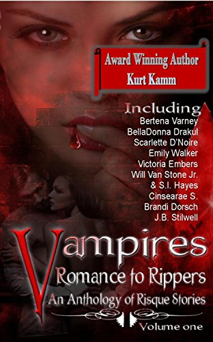 Vampires Romance to Rippers an Anthology of Risque Stories