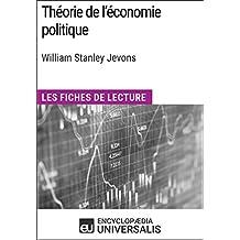 Théorie de l'économie politique de William Stanley Jevons: Les Fiches de lecture d'Universalis (French Edition)