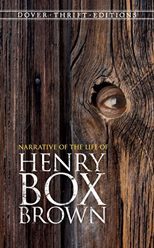 Narrative of the Life of Henry Box Brown (Dover Thrift ()
