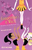 Competition's a Witch, Kelly McClymer, 1416916458