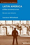 Latin America: A New Interpretation (Studies of the Americas)