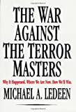 The War Against the Terror Masters, Michael A. Ledeen, 031230644X