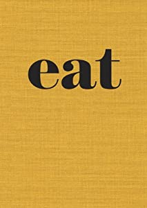 Eat: The Little Book of Fast Food [A Cookbook]