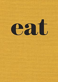Eat: The Little Book of Fast Food by [Slater, Nigel]