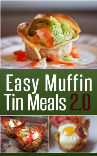 Easy Muffin Tin Meals 2.0 by Social Mason LLC