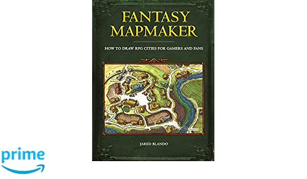 Fantasy Mapmaker: How to Draw RPG Cities for Gamers and Fans: Jared