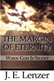 The Margin of Eternity, J. E. Lenzer, 1451240503