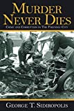 img - for Murder Never Dies: Crime and Corruption in the Friendly City book / textbook / text book