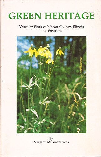 Green Heritage: Vascular Flora of Macon County, Illinois and Environs
