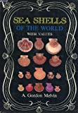 Sea Shells of the World with Values, A. Gordon Melvin, 0804805121