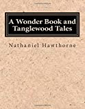 A Wonder Book and Tanglewood Tales, Nathaniel Hawthorne, 1500154571