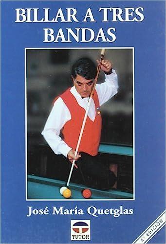 Billar A Tres Bandas Spanish Edition by Jose Maria Quetglas 1999 ...