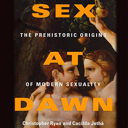 Sex at Dawn: How We Mate, Why We Stray, and What It Means for Modern Relationships cover