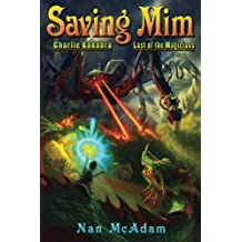 Saving Mim: Charlie Kadabra Last of the Magicians (Volume 1)