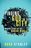 img - for Finding God in the City: Making Sense of an Urban World book / textbook / text book