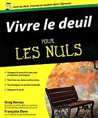 Vivre le deuil pour les Nuls par Françoise Dorn