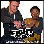 Fight for the Remote, Episode 4 | Mark Adams,Julia Dawn
