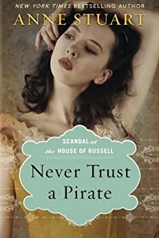 Never Trust a Pirate (Scandal at the House of Russell Book 2) by [Stuart, Anne]