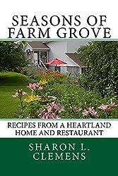 Seasons of Farm Grove: Recipes From a Heartland Home and Restaurant