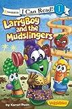 LarryBoy and the Mudslingers (I Can Read! / Big Idea Books / VeggieTales)