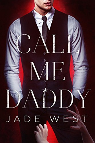Call Me Daddy by [West, Jade]