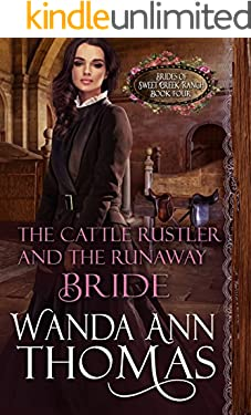 The Cattle Rustler And The Runaway Bride (Brides of Sweet Creek Ranch Book 4)