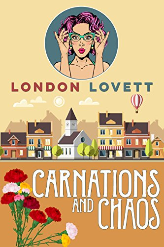 Carnations and Chaos (Port Danby Cozy Mystery Book 2)