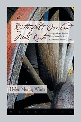 Butterfield Overland Mail Route: History of Early Settlers Along Boonville Rd in Northern Greene County by Helen Murray White - Overland Mall