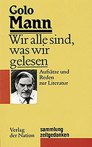 Sammlung Zeitgedanken, Band 2: Wir alle sind, was wir gelesen - Aufsätze und Reden zur Literatur