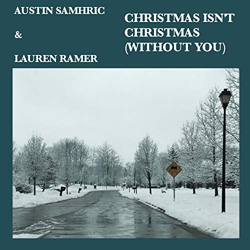 Christmas Isn't Christmas (Without You) [feat. Lauren Ramer] (T Isn You Without Christmas)