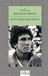 Antes que anochezca (Biblioteca Reinaldo Arenas) (Spanish Edition)