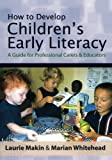 How to Develop Children's Early Literacy 9780761943334