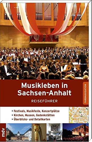 Musikleben in Sachsen-Anhalt: Reiseführer